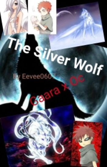 The Silver Wolf (Gaara x Oc) [COMPLETED]