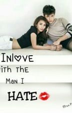 I'm Inlove With The Man I Hate by fangurrl_queen26