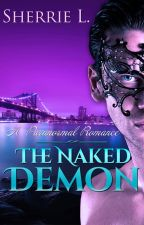 The Naked Demon (a paranormal romance) by Sherrie L by Magic_Dome_Books