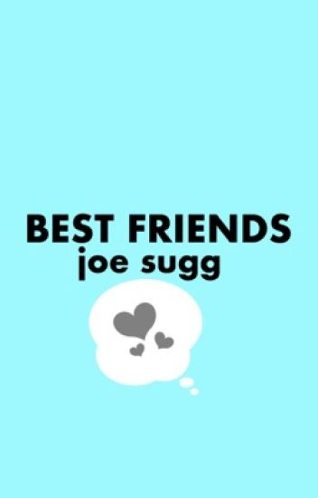 best friends ⌲ joe sugg
