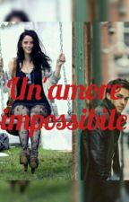 un'amore impossibile by ClaryHerondale92