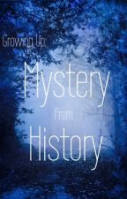 Growing Up: Mystery from History by MissyBlackGirl