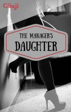 The manager's daughter (FIRST DRAFT) by Giinji