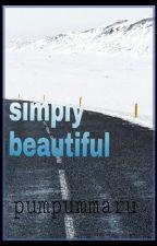 Simply Beautiful by pumpummaru