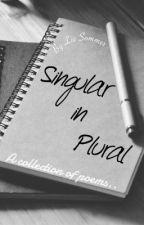 Singular in Plural. by livsommer