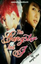 The Gangster And I ( On Hold ) by Imladyroses