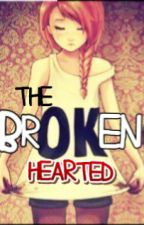 The Broken Hearted(Completed) by LilyParks