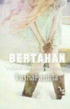 BERTAHAN by TashaFardila