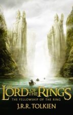 LORD OF THE RINGS: The Fellowship Of The Ring by QueenOfTheNight1211