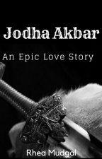 Jodha Akbar-An Epic Love Story by RheaMudgal