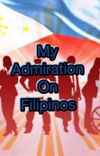 My Admiration on FILIPINOS by EdwardPlunkett