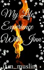My life experience with Jinn by i_m_muslim