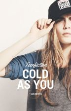 1. Cold As You by -caramelic