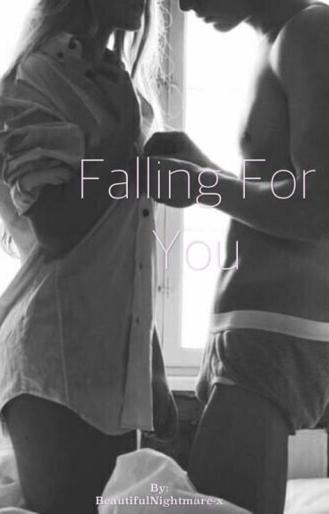 Falling For You [A Forbidden Romance]