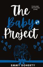The Baby Project [#Wattys2018] by Emmythelandmermaid