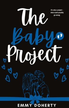 The Baby Project [#Wattys2018] by Emmythelandmermaid