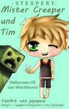 Mister Creeper und Tim [Stexpert OS] by WortVermis