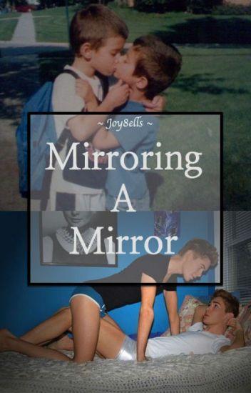 Mirroring A Mirror (BoyxBoy)