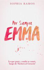 Por Siempre Emma by sophiatramos