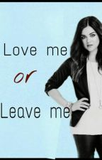 Love me or Leave me by MissMelli