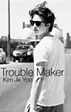 Trouble Maker by JeYoo_