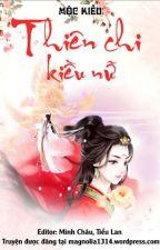 Thiên chi kiều nữ - Mộc Kiều by magnolia1314