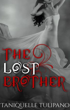 The Lost Brother (Monstrum #2) Mature 18+ Only Published by TaniquelleTulipano