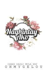 Naghintay Ako by OhMyGelou