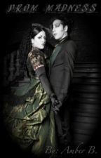 Prom Madness--A vampire's tale. by UnofficiallyAmber