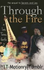 Through the Fire (a Les Twins fanfic) [New Chapters now on LesTwinsFans.com] by LTMotionry
