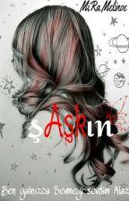 Şaşkın Aşk (Düzenleniyor) by SS-Adelia