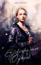 EJDERHA'NIN ÖFKESİ ♛ Kraliçelerin Savaşı I by Auralorina