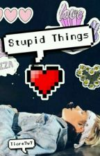 """Justin Bieber➳""""Stupid Things"""" by Tiare7w7"""