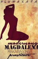 Modernong MAGDALENA (Makabagong Prostitute) by PluMakata