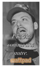 Une Vie Comme Une Autre.. by KevAdamsFictions