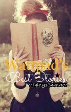 Wattpad's Best Stories by vThingsChangev