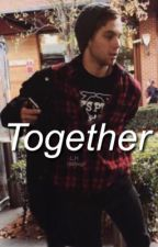 Together | Luke Hemmings [on hold] by 1995mgc