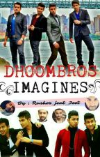 Dhoombros Imagines by rusher_jcat_3eek
