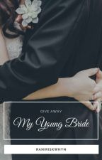 My Young Bride ( give away ) by RRwahyuni