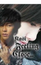 Kasi Feeling Close T_T (one-shot story) by miss_no_good05