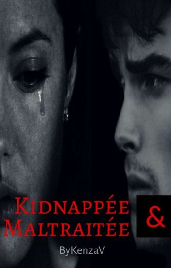 Kidnappée Et Maltraitée