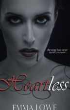 Helena Series: Heartless [Book III] by EmmaLoweBooks