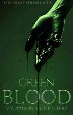 Green Blood [Maze Runner FF] ✅ by Cookietoo