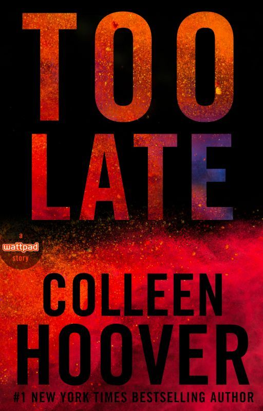 Too Late by AuthorColleenHoover