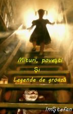 Mituri,legende şi povesti de groaza by ImStefan