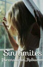 Sin límites[#2¿te odio?]/terminada by RubiuhSenpai