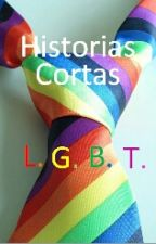 Historias Cortas LGBT by ChicoUniverse25