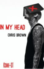 In my head [Chris Brown] by KSMH-CT