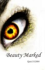Beauty Marked by kate1332004
