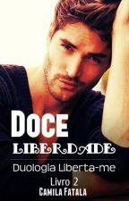 Doce Liberdade by cahfatala